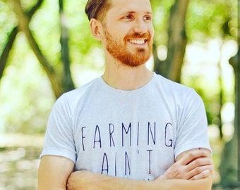 Farming Ain't Easy Tee