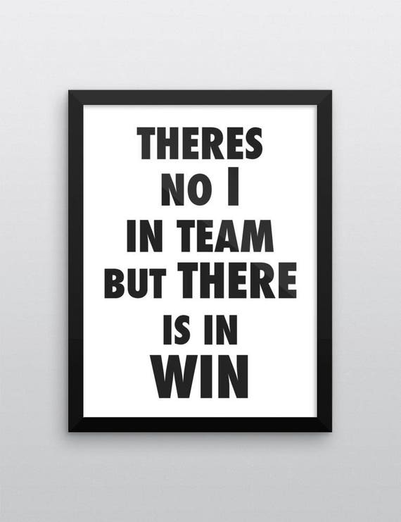Theres No I In Team But There Is In Win | Wall Art | Poster