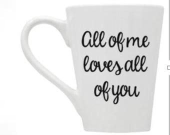 all/of/me/loves/all/of/you/coffee/cup/wine/glass/gift/valentines/wife/partner/husband/sweetest day/anniversary