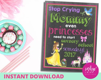 First Day of NURSERY School Sign | Princess Sign | Stop Crying Mom 1st Day of School Sign | Back to School Sign INSTANT DOWNLOAD