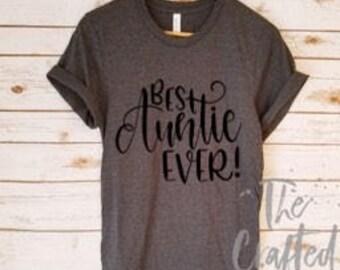 Best Auntie Ever Shirt/ Aunt Shirt / Auntie Shirt / New Aunt Gift / Pregnancy Announcement Shirt / Boyfriend Tee / Gender Reveal Shirt
