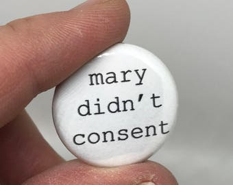 "mary didn't consent 1"" button"