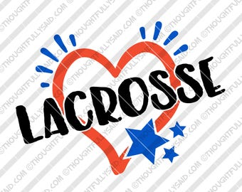 Lacrosse SVG, DXF, eps, png, I love lacrosse design, cutting files, Silhouette, Cameo, Cricut, high school, college, club teams