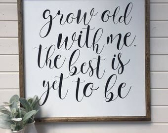 Grow old with me, the best is yet to be | Rustic framed wood sign | farmhouse style | love sign | black and white script | shabby chic decor