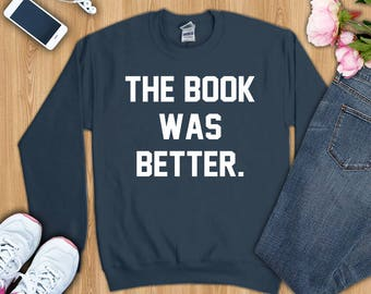 Book shirt, book gifts, book lover shirt, the book was better shirt, book shirts, shirt for book lover, book tee, book tshirt, book t-shirt