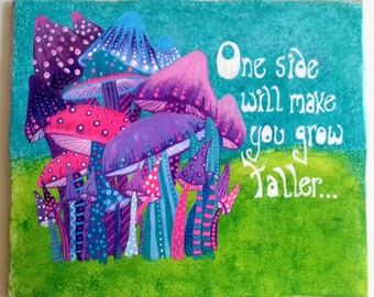 Alice in Wonderland, psychedelic art, original painting, magic mushrooms, ready to hang, wall art, Lewis Carroll quote,  Trippy Art,  Hippy