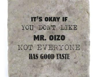 It's OK if you don't like Mr. Oizo Marble Tile Coaster
