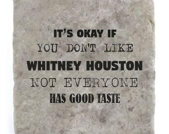 It's OK if you don't like Whitney Houston Marble Tile Coaster