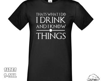 I Drink and I Know Things T-Shirt | Drunk Humor Game of Thrones T-shirt, Tyrion Lannister , Game of Thrones, Tv Quote T-Shirt
