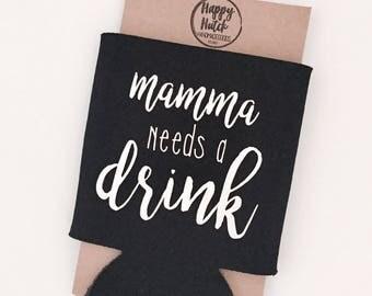 Mamma Needs a Drink Can Cooler