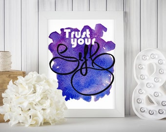 Trust Yourself, Quote Prints, Printable Art, Inspirational quotes, Printable decor