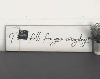 WOOD SIGN | I Still Fall For You Everyday | Modern Farmhouse Sign | Hand painted | Wall Art | Home Decor