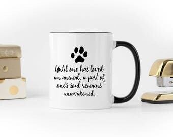 "CAT MUG ""Until one has loved an animal, a part of one's soul remains unawakened."""