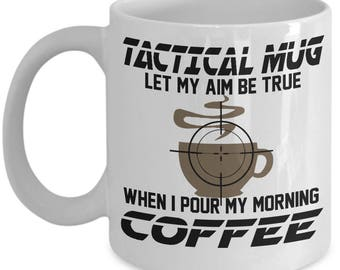 Sniper Mug - Tactical Mug Let My Aim Be True - 11 or 15oz Ceramic Coffee Cup - Special Forces Funny Gift of Appreciation Birthday Christmas