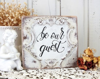 Be our guest sign Guest bedroom small decor Bathroom be our guest signs Vintage french country shelf sitter Shabby chic quote Wood signage