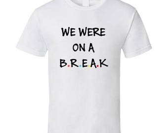 We Were On A Break (white/colour) T Shirt