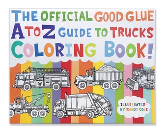 The Official Good Glue A to Z Guide to Trucks Coloring Book!
