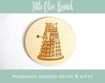 Dalek Coaster - Wooden Coaster - Home Decor - Home Gift