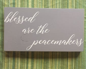 Blessed are the Peacemakers Sign