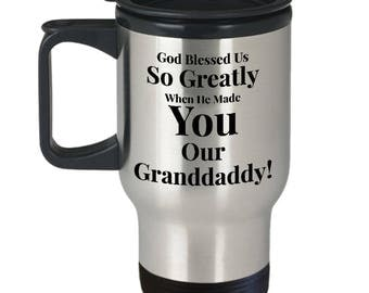 Gift for Granddaddy and Dad - 14 oz Stainless Steel Travel Mug - Unique - God Blessed Me So Greatly When He Made You My Granddaddy!