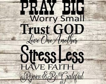 Pray Big Worry Small SVG NEW