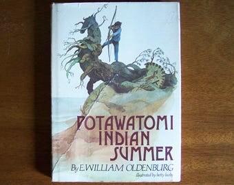 Potawatomi Indian Summer by William Oldenburg - Illustrated by Betty Beeby - Older Reader Children's Book - Michigan