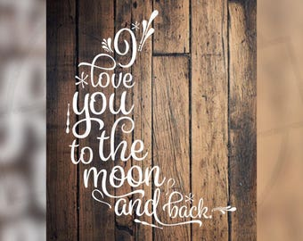 I Love You to the Moon and Back Cricut, Silhouette, Brother Cut File / Digital Download *SVG DXF PNG* and more