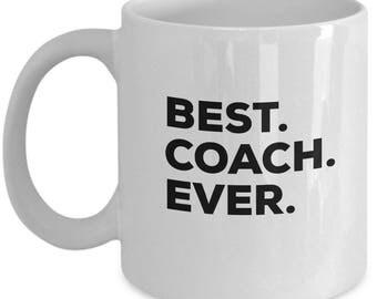 Best Coach Ever, Coach Coffee Mug, Gift for Coach , Coach Mug,  Coach Present, Birthday Anniversary Gift