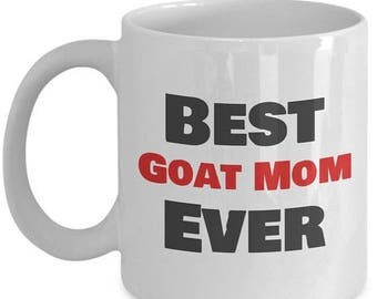 ON SALE: Best Goat Mom Ever Coffee Mug - Gifts for Goat Mom