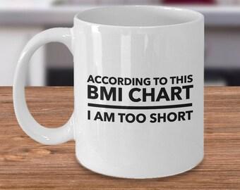 Nutritionist Gifts – Dietitian / Nutritionist Mug – BMI Chart I Am Too Short – Registered Dietician Day Coffee Mug, 11 Oz.