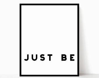Just Be Printable - Modern Quote Art - Modern Printable - Minimalist Quote Art - Minimalist Wall Art - Modern Home Decor - Modern Desk Decor