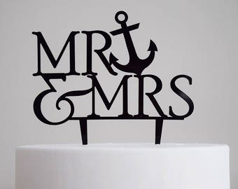 Mr. & Mrs. Cake Topper | Anchor | Wedding | Engagement Party | Bridal Shower | Beach | Destination | Acrylic |