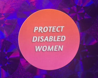 PROTECT DISABLED WOMEN 1.5 in. Sticker