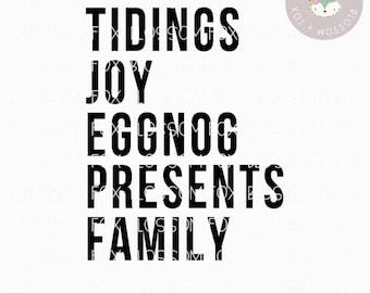 Christmas SVG, Tidings Joy Eggnog Presents Family SVG, Winter Svg, Holiday Svg, Tidings of Joy svg, Eggnog, Christmas File, Christmas saying