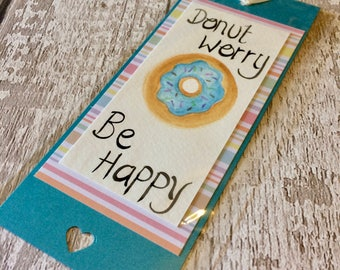 Donut Worry Be Happy Bookmark