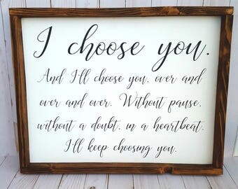 I Choose You sign, I'll Keep Choosing You sign, Wedding Gift Anniversary Gift