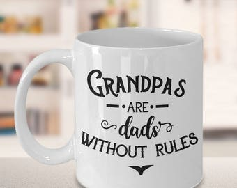 Coffee Mug, Gifts for men, Gift for Grandpa, Gift for Grandfather, Funny Mug, Funny Quote, Life Quote, Grandapas are dads without rules