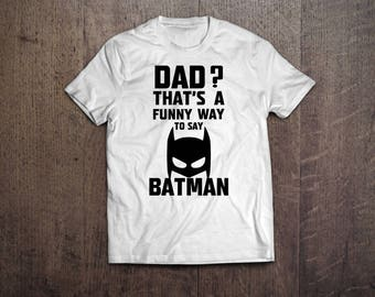 Batman Dad - Father's Day Shirt
