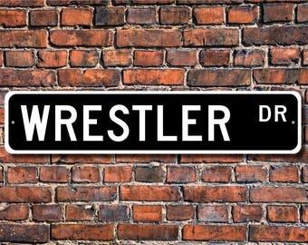 Wrestler, Wrestler Gift, Wrestler Sign, wrestling, wrestling team, school sports team member, Custom Street Sign, Quality Metal Sign