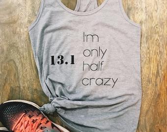 Im only half crazy 13.1