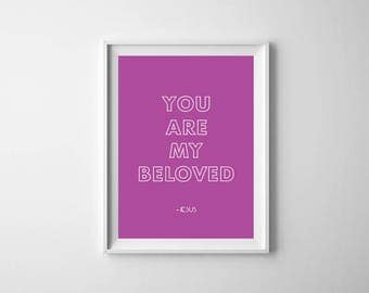 You Are My Beloved // Scripture Print