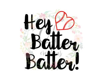 Hey Batter Batter / SVG / DXF / PNG / Digital Download