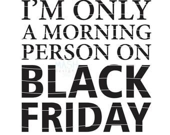 I'm only a morning person on black friday svg, black friday svg, black friday shirt svg, only morning person svg, shopping svg