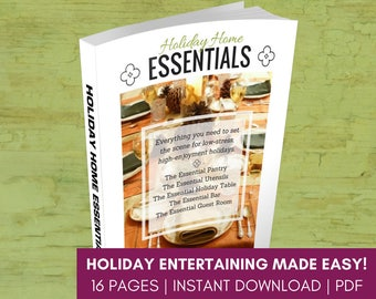 HOLIDAY HOME ESSENTIALS   Entertaining Essentials   How to Entertain   Thanksgiving Dinner   Christmas Party   Instant Download