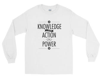 Action is Power Long Sleeve T-Shirt