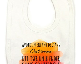 """Bib humor """"have a 2 year old child is like using a blender without lid"""""""