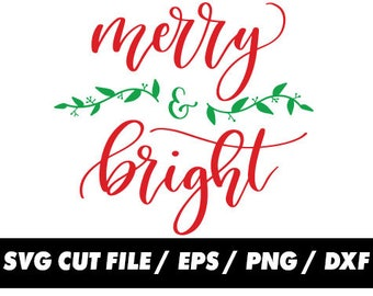 Merry and bright SVG Cut Files. Christmas svg, Vector Art, Cricut, Silhouette Studio, Digital Cut Files Thanksgiving dxf, eps, png