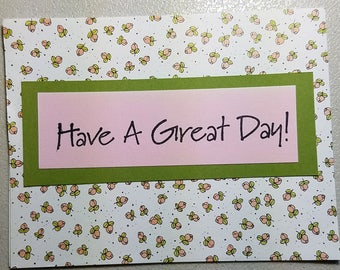 Pink & Green, Little Flowers, Have a Great Day, Blank Inside, Handmade Card