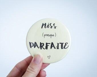 """Miroir de poche """"Miss presque parfaite"""""""