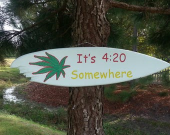 "Tiki Surfboard Sign Hand Made In THe USA  ""It's 4:20 Somewhere""  39"""
